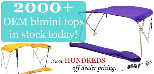 2000+ OEM bimini tops in stock today.